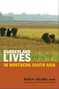 Borderland Lives in Northern South Asia- By David Gellner (ed) (2013)
